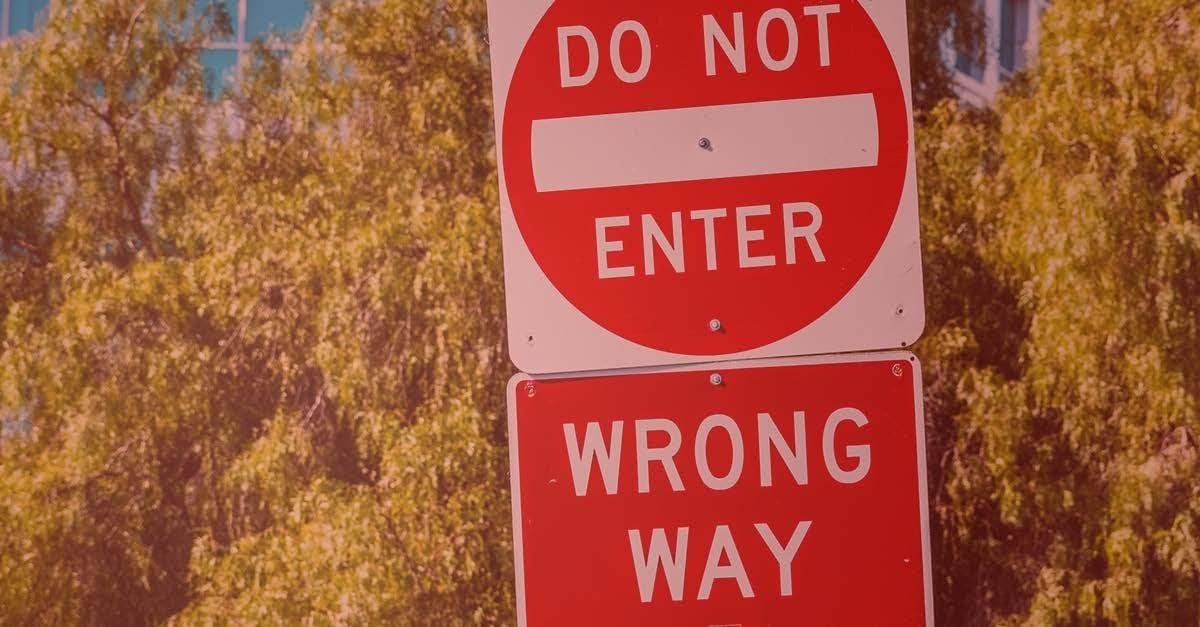 Wrong Way - Do Not Enter